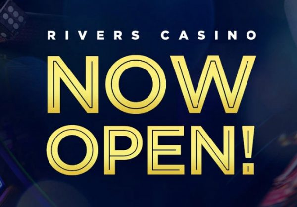 Rivers Casino – NOW OPEN!